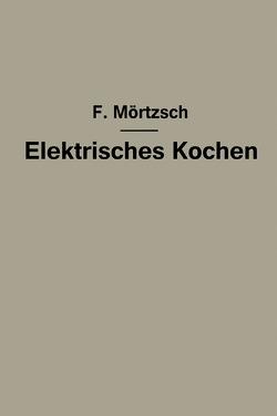Elektrisches Kochen von Mörtzsch,  Fr.
