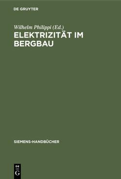 Elektrizität im Bergbau von Philippi,  Wilhelm