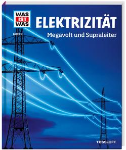 WAS IST WAS Band 24 Elektrizität. Megavolt und Supraleiter von Hennemann,  Laura