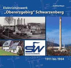 """Elektrizitätswerk """"Obererzgebirg"""" Schwarzenberg von Mayer,  Gottfried"""