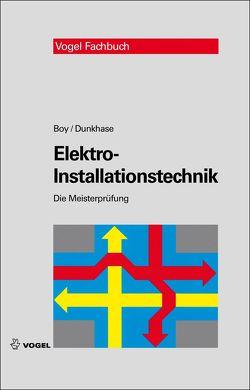 Elektro-Installationstechnik von Boy,  Hans-Günter, Dunkhase,  Uwe