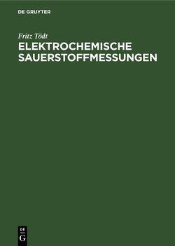 Elektrochemische Sauerstoffmessungen von Tödt,  Fritz