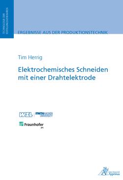 Elektrochemisches Schneiden mit einer Drahtelektrode von Herrig,  Tim