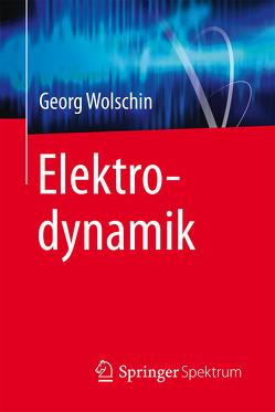 Elektrodynamik von Wolschin,  Georg