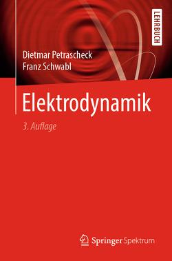Elektrodynamik von Petrascheck,  Dietmar, Schwabl,  Franz