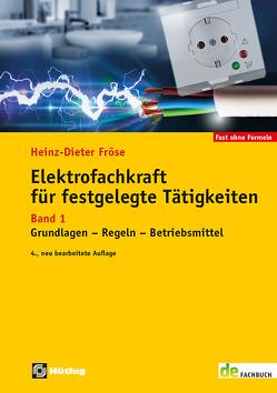 Elektrofachkraft für festgelegte Tätigkeiten Band 1 von Fröse,  Heinz-Dieter