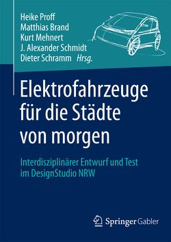 Elektrofahrzeuge für die Städte von morgen von Brand,  Matthias, Mehnert,  Kurt, Proff,  Heike, Schmidt,  J. Alexander, Schramm,  Dieter