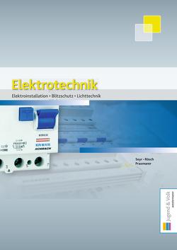 Elektroinstallation – Blitzschutz – Lichttechnik von Praxmarer,  Hansjörg, Rösch,  Günther, Seyr,  Sigurd