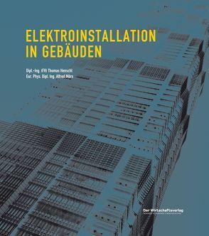 Elektroinstallation in Gebäuden von Henschl,  Thomas, Mörx,  Alfred