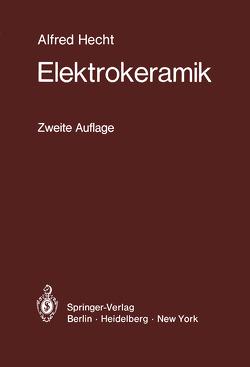 Elektrokeramik von Albers-Schönberg,  E., Hecht,  A., Hecht,  Alfred, Rath,  W, Schaudinn,  K., Schlegel,  W., Soyck,  W.