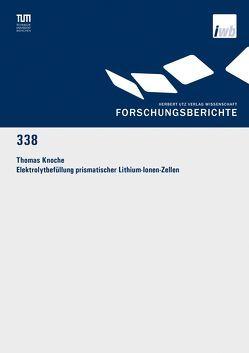 Elektrolytbefüllung prismatischer Lithium-Ionen-Zellen von Knoche,  Thomas Meinhard