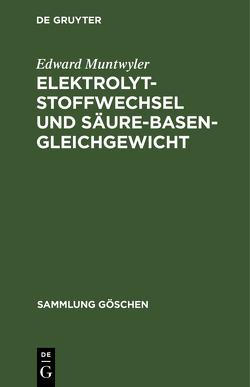 Elektrolytstoffwechsel und Säure-Basen-Gleichgewicht von Muntwyler,  Edward, Thomitzek,  Wolf D.