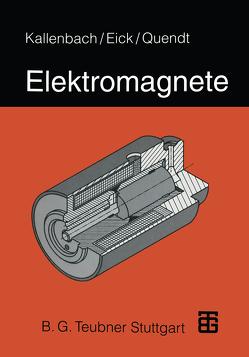 Elektromagnete von Eick,  Rüdiger, Kallenbach,  Eberhard, Quendt,  Peter