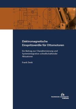 Elektromagnetische Einspritzventile für Ottomotoren von Denk,  Frank