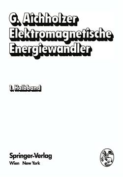 Elektromagnetische Energiewandler von Aichholzer,  G.