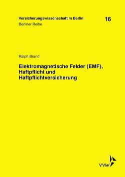 Elektromagnetische Felder (EMF), Haftpflicht und Haftpflichtversicherung von Baumann,  Horst, Brand,  Ralph, Schirmer,  Helmut, Zschockelt,  Wolfgang