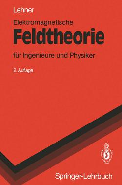 Elektromagnetische Feldtheorie von Lehner,  Günther