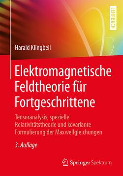Elektromagnetische Feldtheorie für Fortgeschrittene von Klingbeil,  Harald