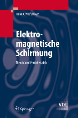 Elektromagnetische Schirmung von Wolfsperger,  Hans A.