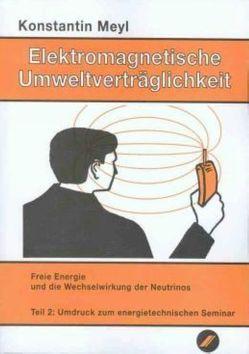 Elektromagnetische Umweltverträglichkeit von Meyl,  Konstantin