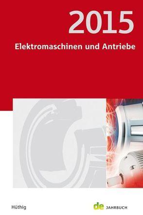 Elektromaschinen und Antriebe 2015 von Behrends,  Peter