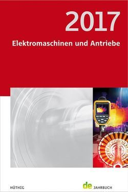 Elektromaschinen und Antriebe 2017 von Behrends,  Peter