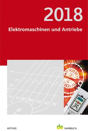 Elektromaschinen und Antriebe 2018 von Behrends,  Peter