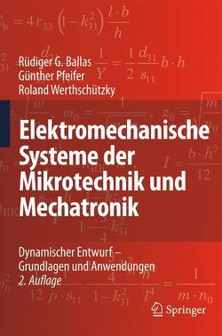 Elektromechanische Systeme der Mikrotechnik und Mechatronik von Ballas,  Rüdiger G., Pfeifer,  Günther, Werthschützky,  Roland
