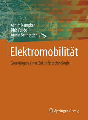Elektromobilität von Kampker,  Achim, Schnettler,  Armin, Vallée,  Dirk