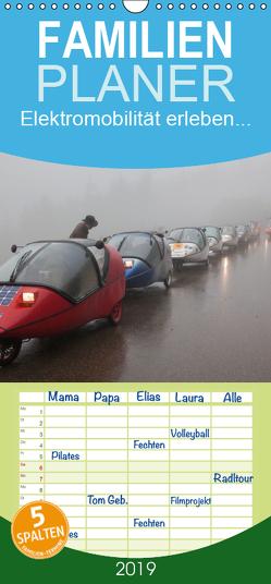 Elektromobilität erleben – Familienplaner hoch (Wandkalender 2019 , 21 cm x 45 cm, hoch) von Dietze,  Gerald