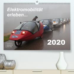 Elektromobilität erleben (Premium, hochwertiger DIN A2 Wandkalender 2020, Kunstdruck in Hochglanz) von Dietze,  Gerald