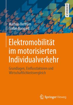 Elektromobilität im motorisierten Individualverkehr von Bertram,  Mathias, Bongard,  Stefan