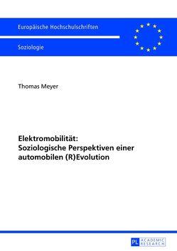 Elektromobilität: Soziologische Perspektiven einer automobilen (R)Evolution von Meyer,  Thomas