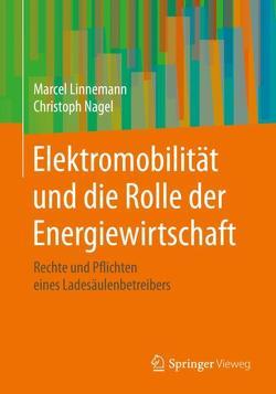 Elektromobilität und die Rolle der Energiewirtschaft von Linnemann,  Marcel, Nagel,  Christoph