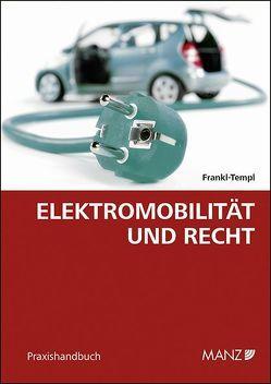 Elektromobilität und Recht von Frankl-Templ,  Daphne