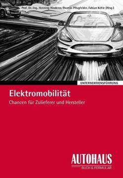 Elektromobilität von Kehle,  Fabian, Pflugfelder,  Thomas, Prof. Dr.-Ing. Hinderer,  Henning