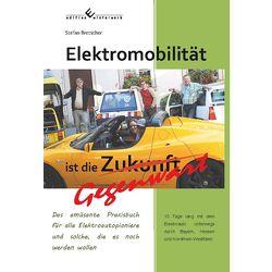 Elektromobilität ist die Gegenwart von Bretscher,  Stefan