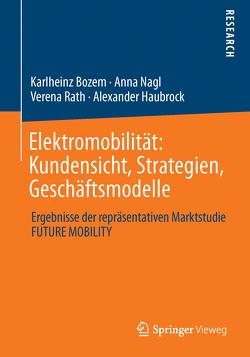 Elektromobilität: Kundensicht, Strategien, Geschäftsmodelle von Bozem,  Karlheinz, Haubrock,  Alexander, Nagl,  Anna, Rath,  Verena