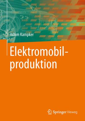 Elektromobilproduktion von Kampker,  Achim