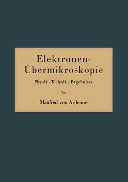 Elektronen-Übermikroskopie von Ardenne,  Manfred von