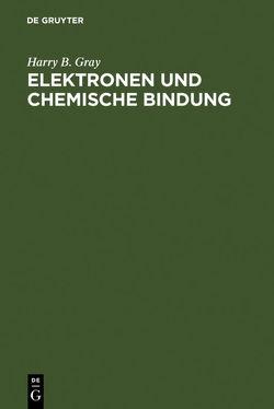 Elektronen und Chemische Bindung von Gray,  Harry B., Riedel,  Erwin