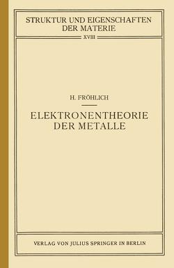 Elektronentheorie der Metalle von Born,  M., Fröhlich,  Herbert, Mark,  H.