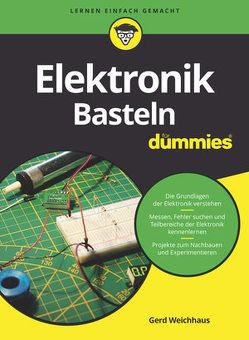 Elektronik-Basteln für Dummies von Weichhaus,  Gerd
