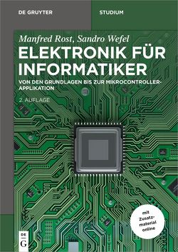 Elektronik für Informatiker von Rost,  Manfred, Wefel,  Sandro