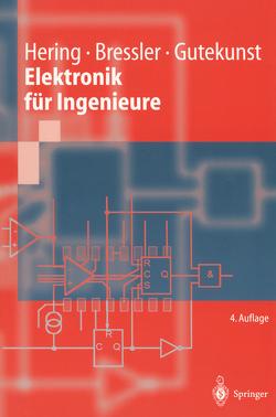 Elektronik für Ingenieure von Austmann,  H.-H., Bressler,  Klaus, Gutekunst,  Jürgen, Hering,  Ekbert, Langner,  J., Laveure,  W., Martin,  R., Reichert,  M., Strauß,  J., Streib,  W.