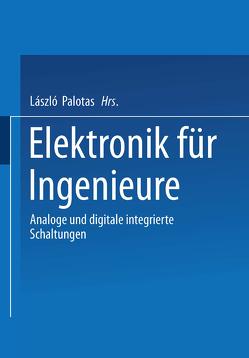 Elektronik für Ingenieure von Fricke,  Klaus, Fries,  Georg, Laur,  Rainer, Palotas,  László, Schumacher,  Klaus, Wunderlich,  Ralf