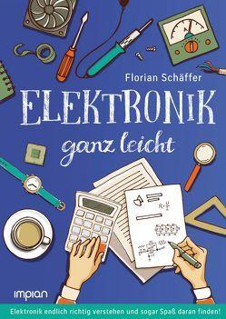 Elektronik ganz leicht von Schäffer,  Florian
