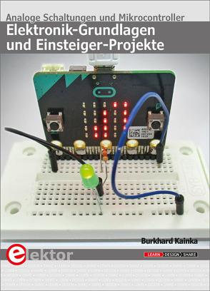 Elektronik-Grundlagen und Einsteiger-Projekte von Kainka,  Burkhard
