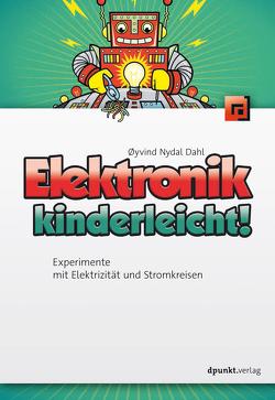 Elektronik kinderleicht! von Dahl,  Øyvind Nydal, Langenau,  Frank