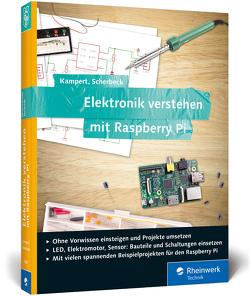 Elektronik verstehen mit Raspberry Pi von Kampert,  Daniel, Scherbeck,  Christoph